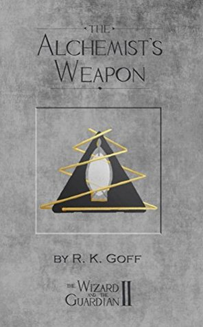 The Alchemist's Weapon (The Wizard and the Guardian Book 2)
