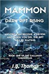Mammon: Dark Rift Rising (The Callahan Chronicles, #1)