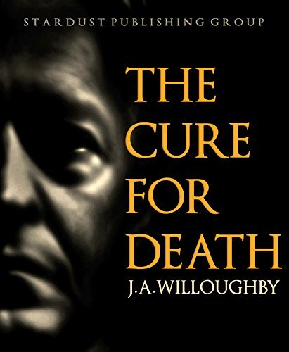 The Cure for Death J.A. Willoughby