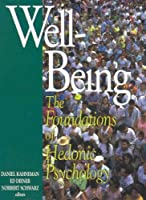 Well-Being: Foundations of Hedonic Psychology