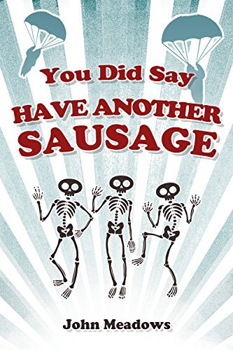 You Did Say Have Another Sausage A Collection of Humorous, Anecdotal True Storie