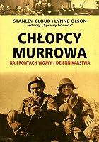 Chłopcy Murrowa. Na frontach wojny i dziennikarstwa
