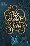 Of Fire and Stars (Of Fire and Stars, #1)