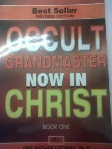 occult grandmaster now in Christ