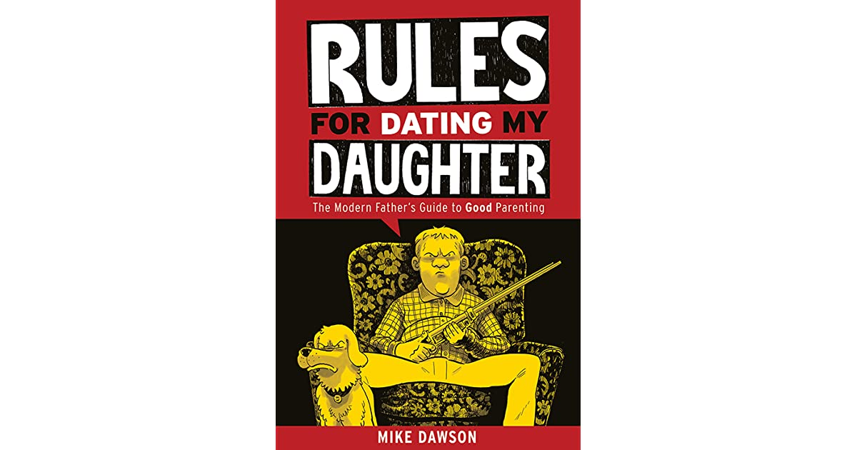 Guide to dating my daughter