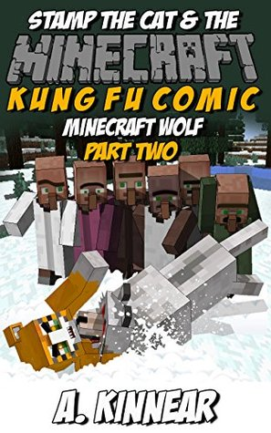 Minecraft: Stamp the Cat and the Minecraft Wolf: Part 2 (Master of Kung Fu Comics Book 12)