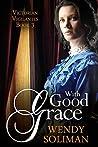 With Good Grace (Victorian Vigilantes Book 3)