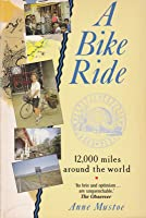 A Bike Ride: 12,000 Miles Around the World
