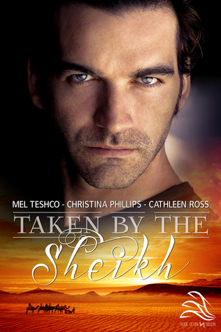 Taken by the Sheikh: A boxed set by three best-selling authors