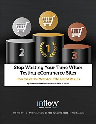 Stop Wasting Your Time When Testing eCommerce Sites: How to Get the Most Accurate Tested Results