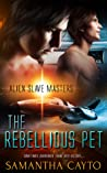The Rebellious Pet (Alien Slave Masters, #2)