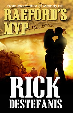 Raeford's MVP: A Vietnam Veteran's Story (The Vietnam War Series Book 4)