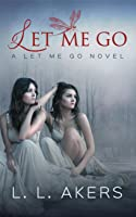 The Girl in the Box (A Let Me Go Series, #1)