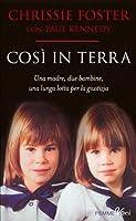 Così in terra: Una madre, due bambine, una lunga lotta per la giustizia contro il silenzio della Chiesa