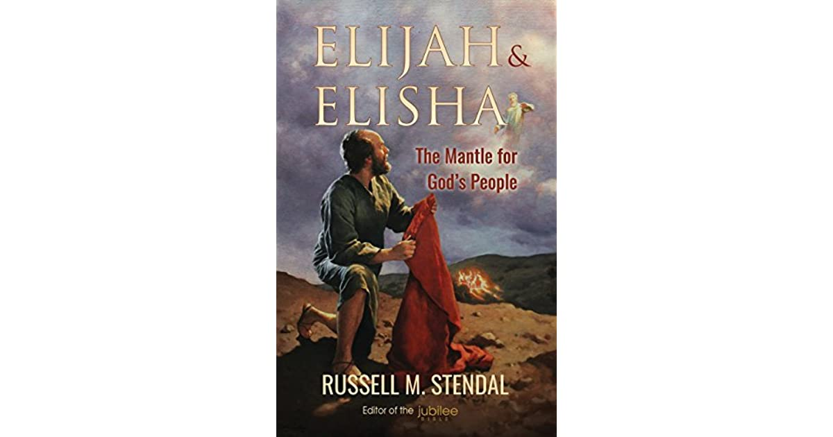 Elijah & Elisha: The Mantle for God's People by Russell M