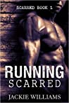 Running Scarred (Scarred #1)