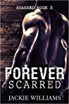 Forever Scarred (Scarred #3)