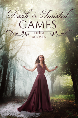 Dark & Twisted Games (Hearts of Faeylon, #1) by Heidi Acosta