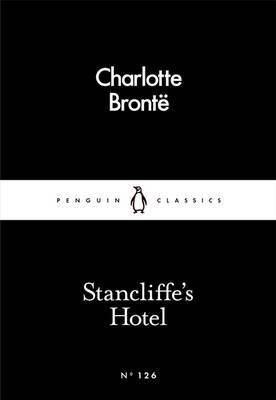 Stancliffe's Hotel by Charlotte Brontë