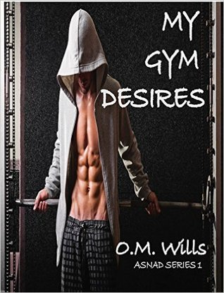 My Gym Desires (ASNAD, #1)