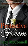 The Protective Groom (Billionaire Marriage Brokers #5)