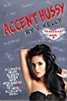 Accent Hussy (It Had 2 B U #2)