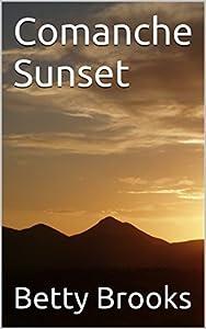 Comanche Sunset (Comanche Duo Book 2)