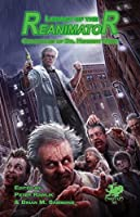 Legacy of the Reanimator Chronicles of Dr. Herbert West