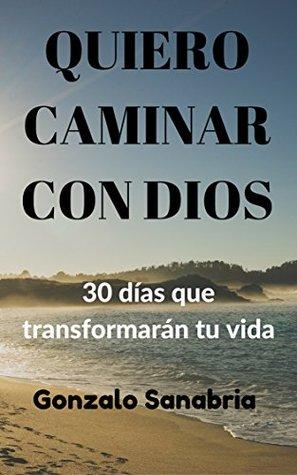Quiero caminar con Dios. 30 días que transformarán tu vida: Tomo 2 de