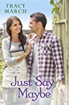 Just Say Maybe (Thistle Bend, #2)