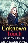 Unknown Touch (Werewolf Series #1)