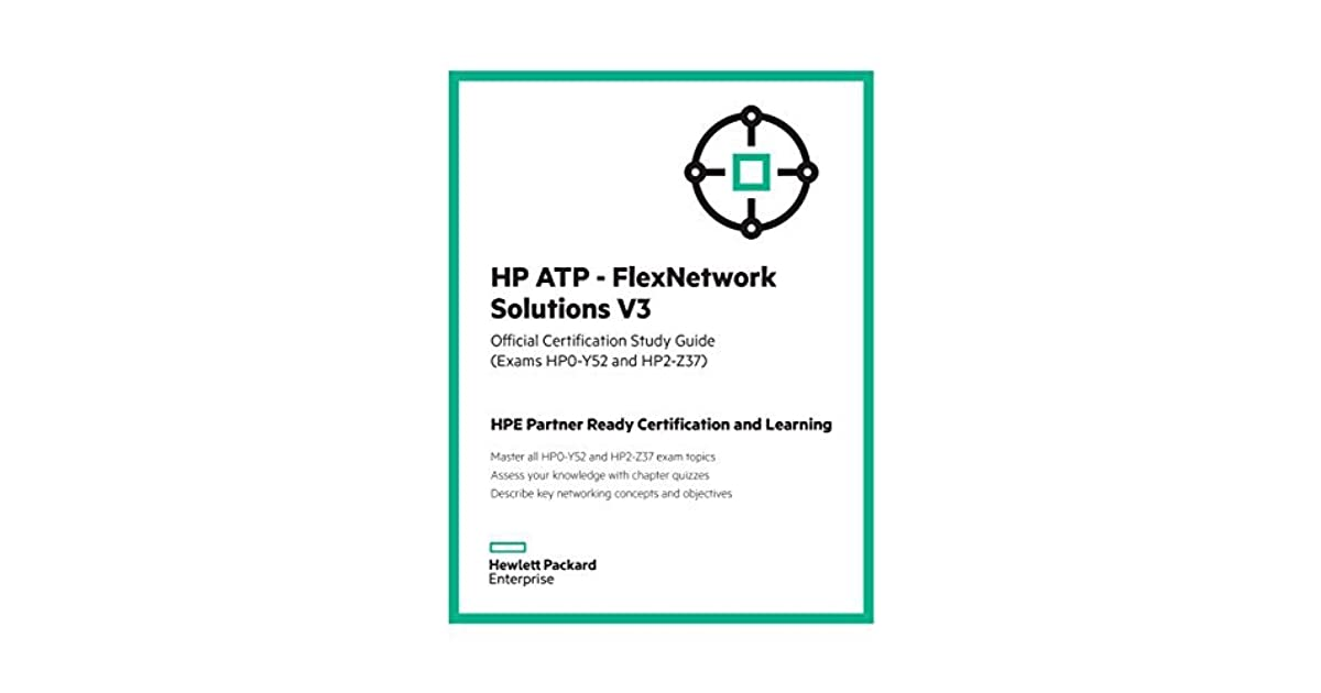 HP ATP - FlexNetwork Solutions V3 (Exams HP0-Y52 and HP2 - Z37 ...