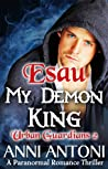 Esau, My Demon King (Urban Guardians, #2)