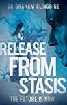Release from Stasis: The Future is Now