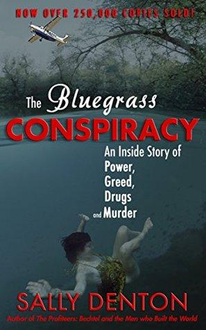The Bluegrass Conspiracy by Sally Denton