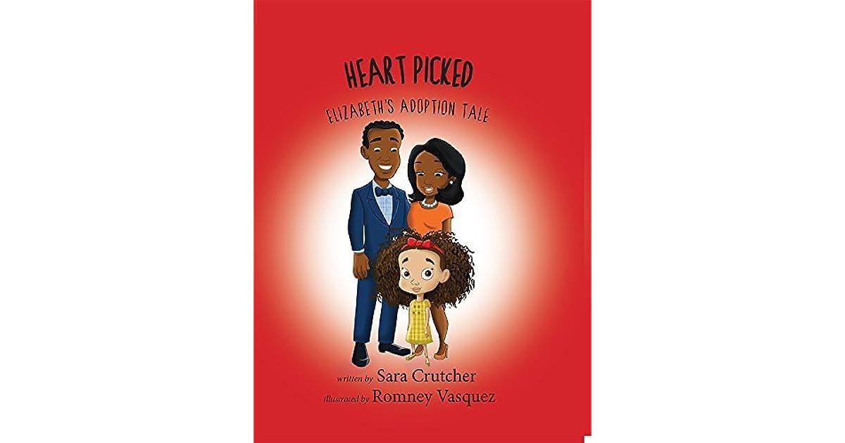 Heart Picked: Elizabeth's Adoption Tale By Sara Crutcher