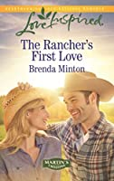 The Rancher's First Love (Mills & Boon Love Inspired) (Martin's Crossing, Book 4)