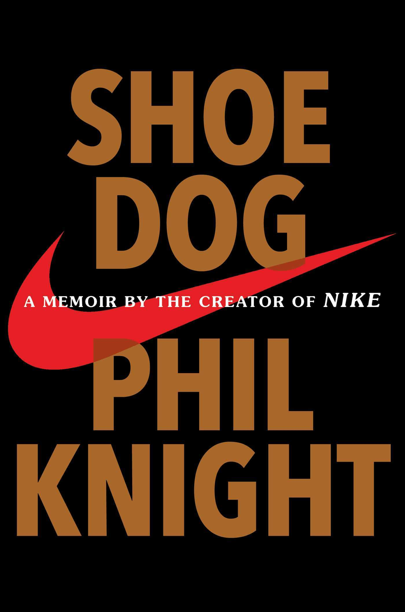 Phil Knight Shoe Dog A Memoir by the Creator of