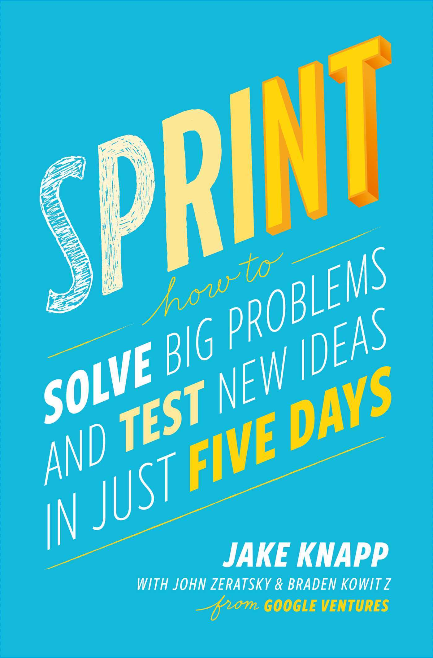 Sprint- How to Solve Big Problems and