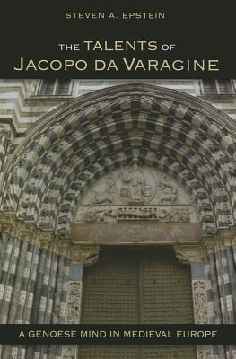 The Talents of Jacopo Da Varagine A Genoese Mind in Medieval Europe
