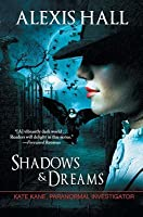 Shadows & Dreams (Kate Kane, Paranormal Investigator, #2)