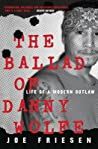 The Ballad of Danny Wolfe: Life and Death in the Indian Posse