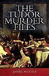 The Tudor Murder Files