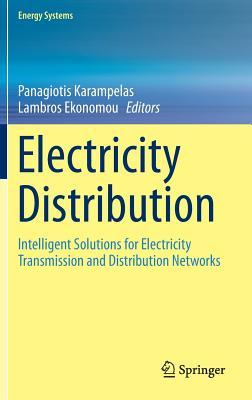 Electricity Distribution Intelligent Solutions for Electricity Transmission and Distribution Networks