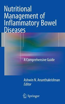 Nutritional Management of Inflammatory Bowel Diseases: A Comprehensive Guide