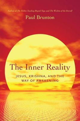 The Inner Reality  Jesus, Krishna, and the Way of Awakening
