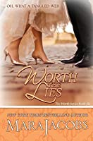 Worth the Lies (the Worth Series Book 6: A Copper Country Romance)