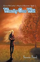 Wizardry Goes Wild (Alyssa McCarthy's Magical Missions, #2)