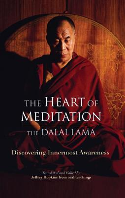 The Heart of Meditation by Dalai Lama XIV
