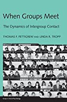 When Groups Meet: The Dynamics of Intergroup Contact